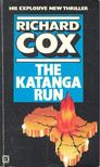COX, RICHARD - The Katanga Run [antikv�r]