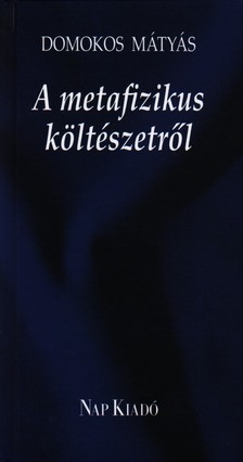 Domokos M�ty�s - A METAFIZIKUS K�LT�SZETR�L