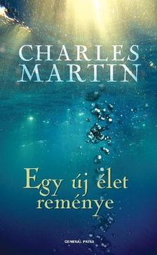 Charles Martin - Egy új élet reménye #