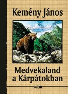 Kemény János - Medvekaland a Kárpátokban [eKönyv: pdf, epub, mobi]