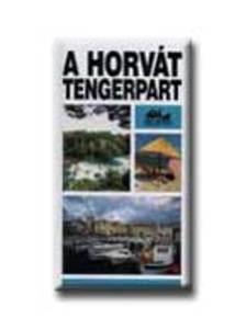 Szarka S�ndor - A HORV�T TENGERPART - PANOR�MA �TIK�NYVEK