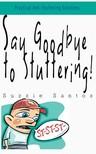 Santos Suzzie - Say Goodbye To Stuttering [eKönyv: epub,  mobi]