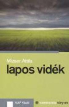 Mizser Attila - Lapos vid�k