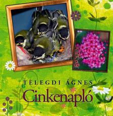 Telegdi Ágnes - Csodálatos madárvilág - Cinkenapló