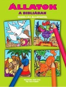 Scur Katalin - Állatok a Bibliában - Tanulj az állatokról