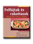 Döpp-Willrich-Rebbe - Felfújtak és rakottasok - Ínycsiklandó ételek a sütőből