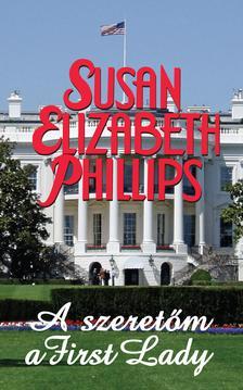 Susan Elizabeth Phillips - A szeret�m a First Lady
