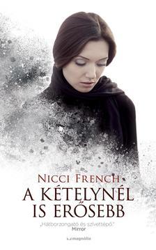 Nicci French - A k�telyn�l is er�sebb