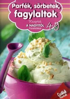 - Receptek a Nagyit�l 49. - Parf�k, s�rbetek, fagylaltok