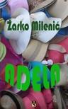 Milenic Zarko - ADELA [eKönyv: epub,  mobi]
