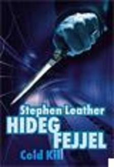 Stephen Leather - HIDEG FEJJEL - COLD KILL