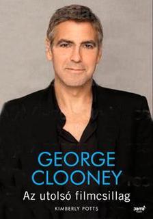 POTTS, KIMBERLY - George Clooney - Az utols� filmcsillag #