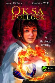 Anne Plichota /Cendrine Wolf - Oksa Pollock 1 - Az utols� rem�ny - KEM�NY BOR�T�S