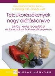 GYURCS�N� KONDR�T ILONA � DR.HIDV�GI EDI - Tejcukor�rz�kenyek nagy di�t�sk�nyve -Lakt�zmentes receptekkel �s tan�csokkal frukt�z�rz�kenyeknek