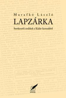 Marafk� L�szl� - Lapz�rka. Szerkeszt�i eml�kek a K�d�r-korszakb�l