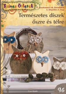 G. AUENHAMMER, M. DAWIDOWSKI, A. DIEPOLD - Természetes díszek őszre és télre