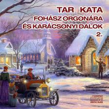 Tar Kata - FOHÁSZ ORGONÁRA ÉS KARÁCSONYI DALOK - CD -