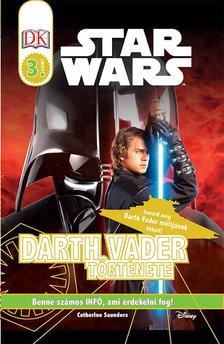 - - Star Wars - Darth Vader t�rt�nete - Star Wars olvas�k�nyv