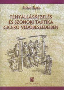 N�t�ri Tam�s - T�ny�ll�skezel�s �s sz�noki taktika Cicer� v�d�besz�deiben