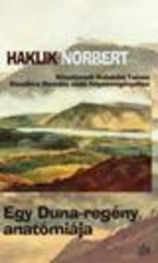 Haklik Norbert - Egy Duna-regény anatómiája