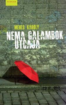 M�HES K�ROLY - N�ma galambok utc�ja