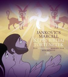 Jankovics Marcell - K�pes bibliai t�rt�netekEgy t�red�kben maradt film k�pesk�nyve