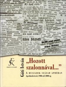 G�ti Istv�n - HOZOTT SZALONN�VAL ... - A HUSZADIK SZ�ZAD APR�BAN - APR�HIR
