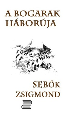 Seb�k Zsigmond - A bogarak h�bor�ja [eK�nyv: epub, mobi]