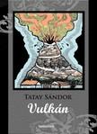 TATAY SÁNDOR - Vulkán [eKönyv: epub,  mobi]