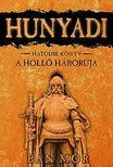 B�N M�R - Hunyadi: A holl� h�bor�ja 6.k�nyv