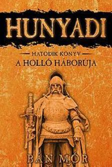 BÁN MÓR - Hunyadi: A holló háborúja 6.könyv