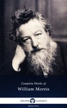 MORRIS, WILLIAM - Delphi Complete Works of William Morris (Illustrated) [eK�nyv: epub,  mobi]