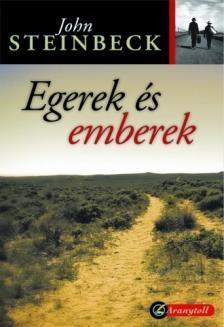 John Steinbeck - EGEREK �S EMBEREK - ARANYTOLL - KEM�NY BOR�T�S