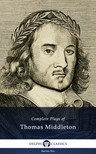Middleton Thomas - Complete Plays and Poetry of Thomas Middleton (Delphi Classics) [eKönyv: epub,  mobi]