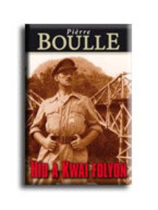 Pierre Boulle - H�d a  Kwai foly�n - KEM�NY BOR�T�S