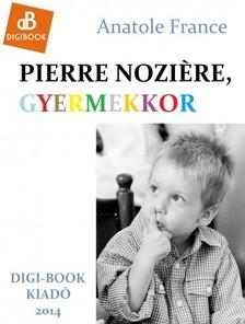 Anatole France - Pierre Nozi�ere, a gyermekkor [eK�nyv: epub, mobi]
