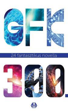 Németh Attila szerk. - GFK 300. A Galaktika Fantasztikus Könyvek háromszázadik kötete.  24 fantasztikus novella