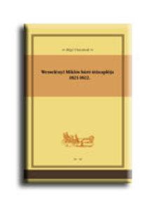 Wesselényi Miklós - ÚTINAPLÓ 1821-1822. - RÉGI UTAZÁSOK -