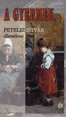 Petelei Istv�n - A gyermek