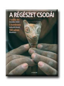 (Szerkesztette:) Dr. Aedeen Cremin - A régészet csodái #