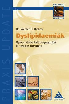 RICHTER, WERNER O. DR. - DYSLIPIDAEMI�K - GYAKORLATORIENT�LT DIAGNOSZTIKAI �S TER�PI�S �TMUTAT�