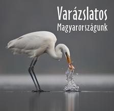 . - Var�zslatos Magyarorsz�gunk
