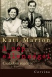 Kati Marton - A n�p ellens�gei - Csal�dom reg�nye [eK�nyv: pdf, epub, mobi]