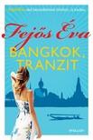 Fejős Éva - Bangkok, tranzit (Új, átdolgozott, bővített kiadás) [eKönyv: epub, mobi]