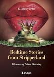 Belan B. Lindsay - Bedtime Stories from Stripperland - Dilemmas of Prince Charming [eK�nyv: epub,  mobi]