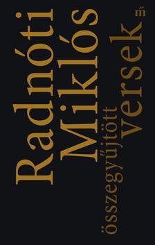 Radn�ti Mikl�s - �sszegy�jt�tt versek