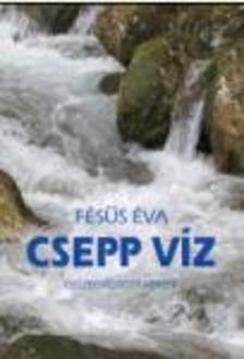 F�s�s �va - Csepp v�z - �sszegy�jt�tt versek