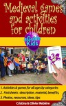 Cristina Rebiere, Olivier Rebiere, Cristina Rebiere - Medieval games and activities for children - Dive into History with your child! [eKönyv: epub,  mobi]
