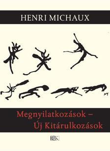 Michaux, Henri - Megnyilatkozások - Új Kitárulkozások