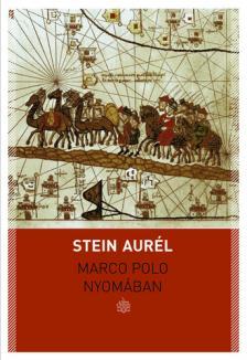 Stein Aur�l - Marco Polo nyom�ban